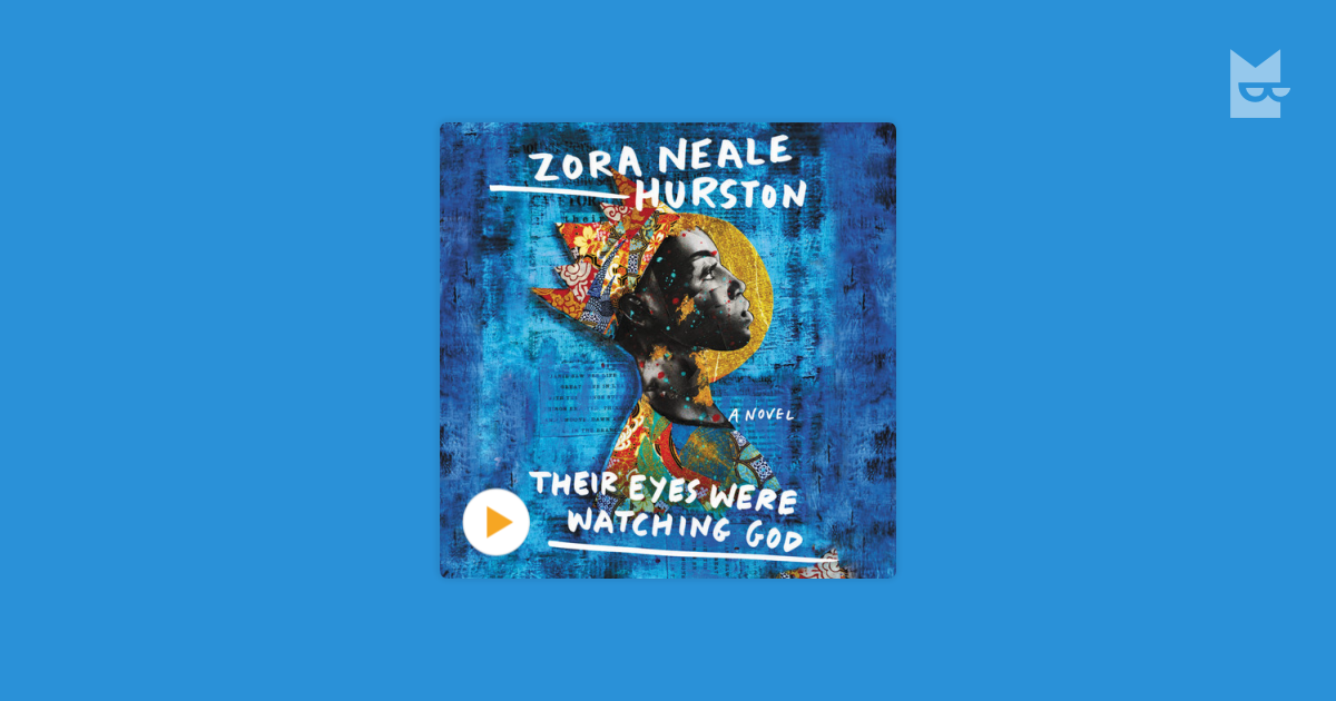 a research on the novel their eyes were watching god by zora neale hurston Eyes toward god mark evans zora neale hurston an early twentieth century afro-american feminist author, was raised in a predominately black community which gave her an unique perspective on race relations, evident in her novel, their eyes were.