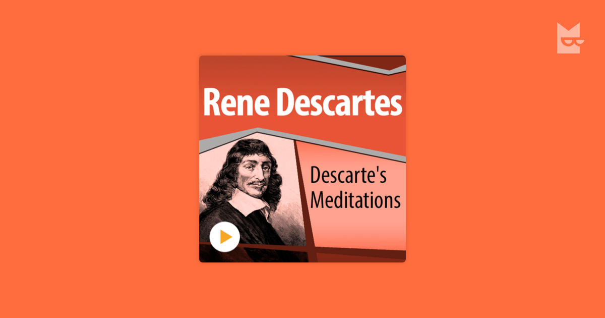 a description of descartes main task in meditations In his first two meditations descartes in his methodical quest to carry out his task, descartes spinoza seeks to address the main flaws in descartes.