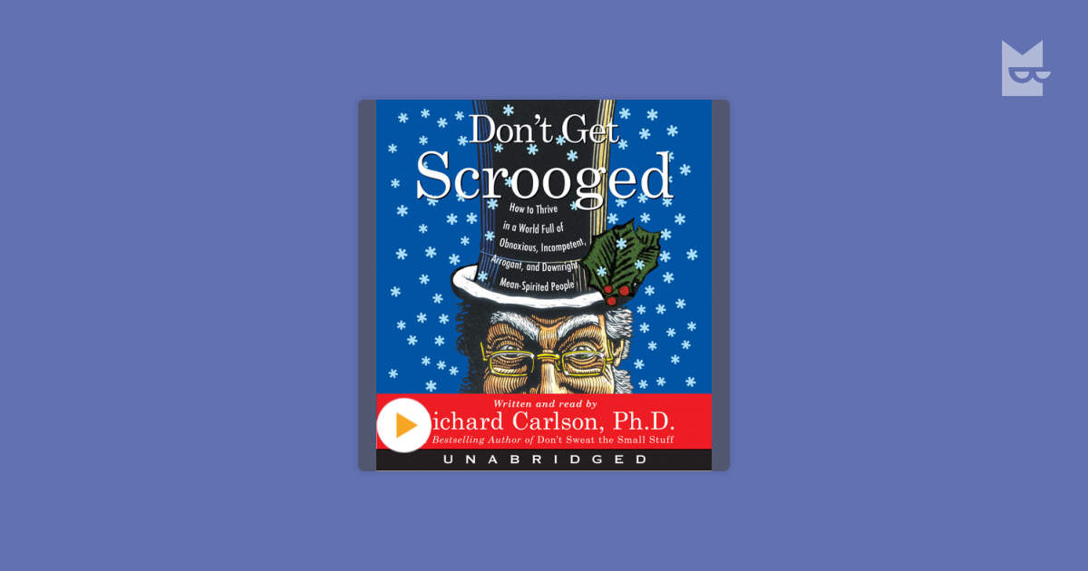 don t get scrooged carlson richard