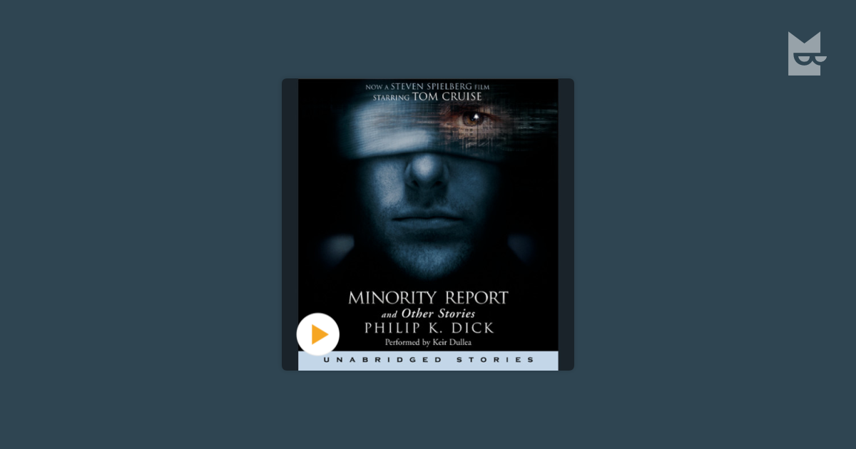 the intriguing connection between fate and free will in philip k dicks the minority report