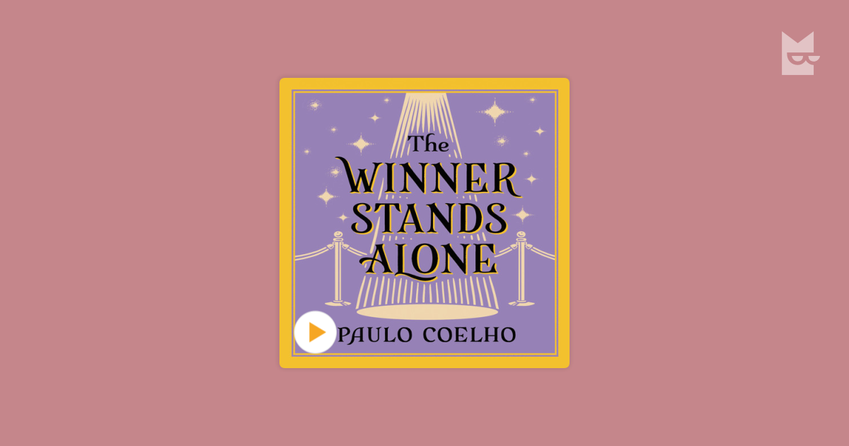 the winner stands alone Winner stands alone by paulo coelho available in trade paperback on powellscom, also read synopsis and reviews taking place over the course of 24 hours during the cannes film festival, this is the story of igor.