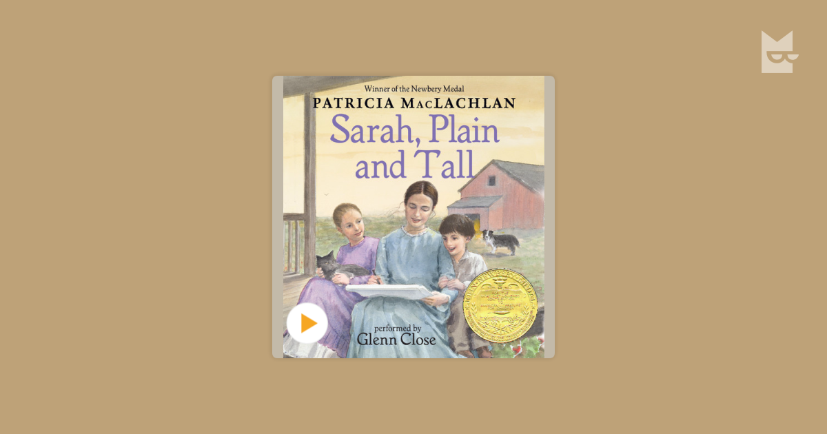 an analysis of sarah plain and tall a novel by patricia maclachlan Sarah, plain and tall study guide contains a biography of patricia maclachlan, literature essays, quiz questions, major themes, characters, and a full summary and analysis about sarah, plain and tall.