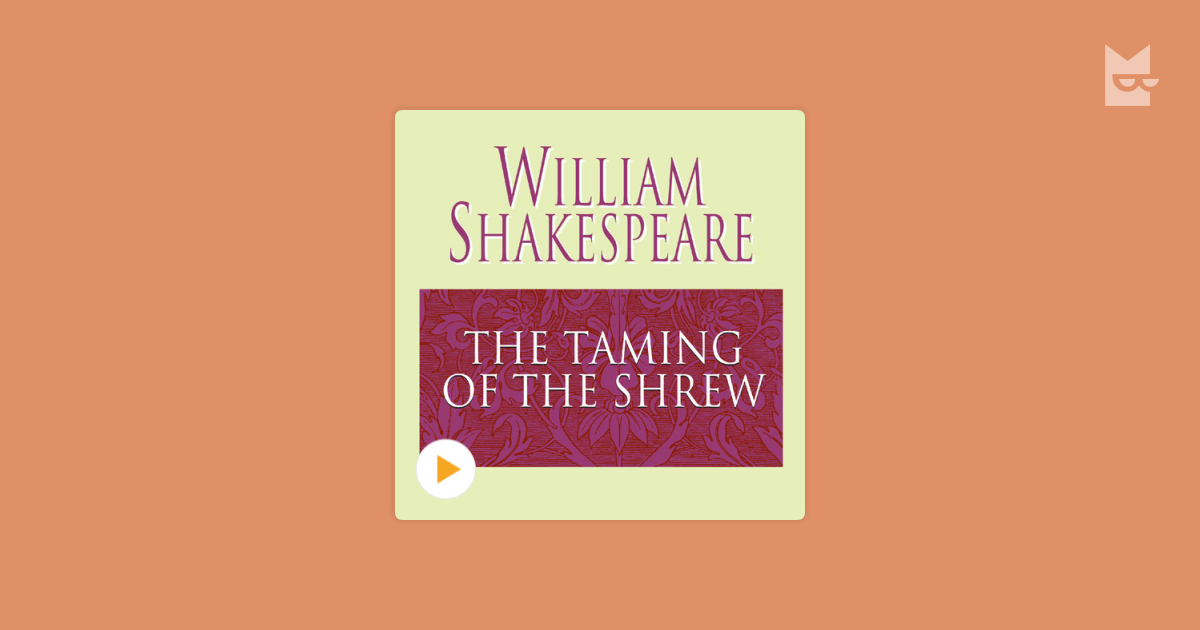 the emphasis of patriarchal marriage in taming of the shrew a play by william shakespeare