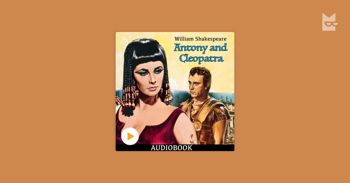 an examination of anthony and cleopatra as a great shakespearean tragedy Ac bradley, the great shakespearean critic, describes cleopatra in oxford lectures on poetry as a non-dramatic and non-tragic character this is a bit of an oxymoron as it is applied to one of the protagonists in a dramatic shakespearean tragedy bradley states that in antony and cleopatra.