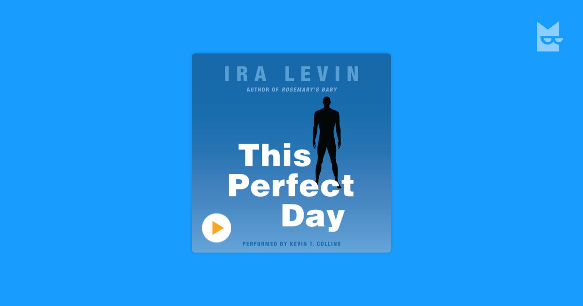 this perfect day by ira levin praised by critics