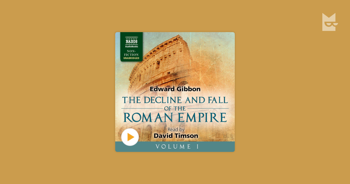 the decline and fall of the roman The history of the decline and fall of the roman empire, a major literary achievement of the 18th century published in six volumes, was written by the celebrated english historian edward gibbon.