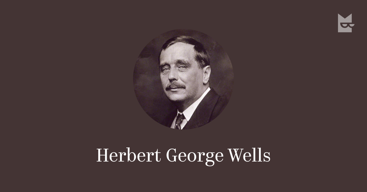 a research on the life and works of herbert george wells Herbert george wells (1866 - 1946) was an english author, now best known for his work in the science fiction genre he was also a prolific writer in many other genres, including contemporary novels, history, politics and social commentary, even writing text books.