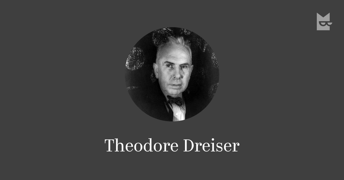 early life and novels of theodore dreiser This library of america volume contains the novel that is the culmination of theodore dreiser's elementally powerful fictional art a tremendous bestseller when it was first published in 1925, an american tragedy takes as point of departure a notorious murder case of 1906—one among many that.