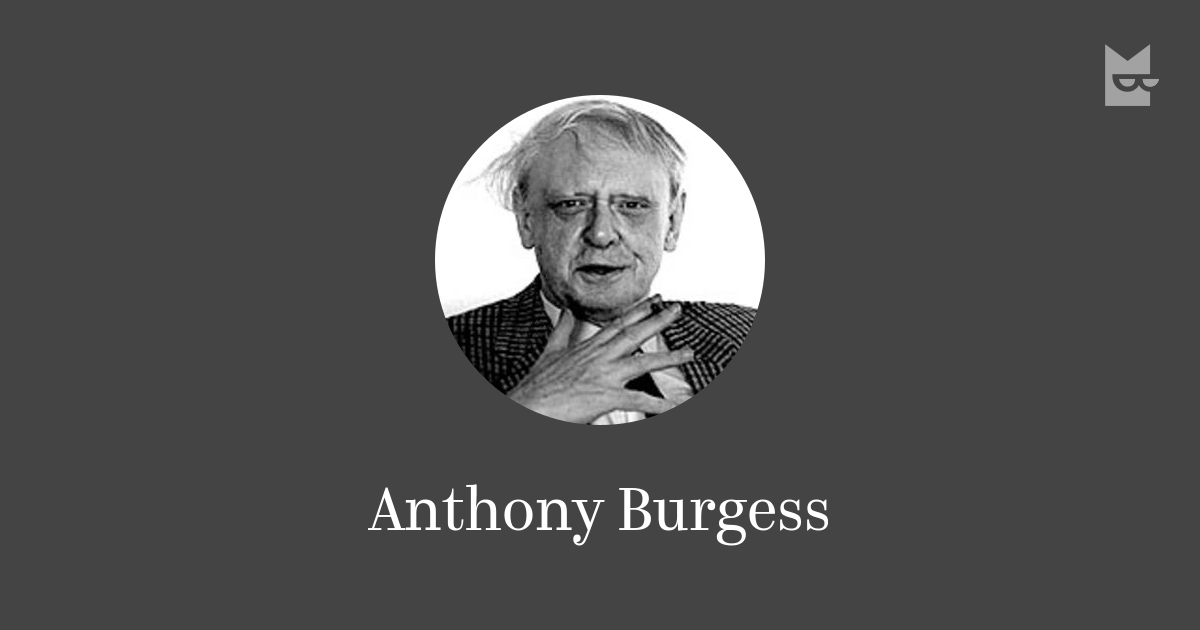 a biography of anthony burgess an english novelist Anthony burgess: a brief biography he studied english language and literature at manchester where he wrote a trilogy of novels set in malaya.