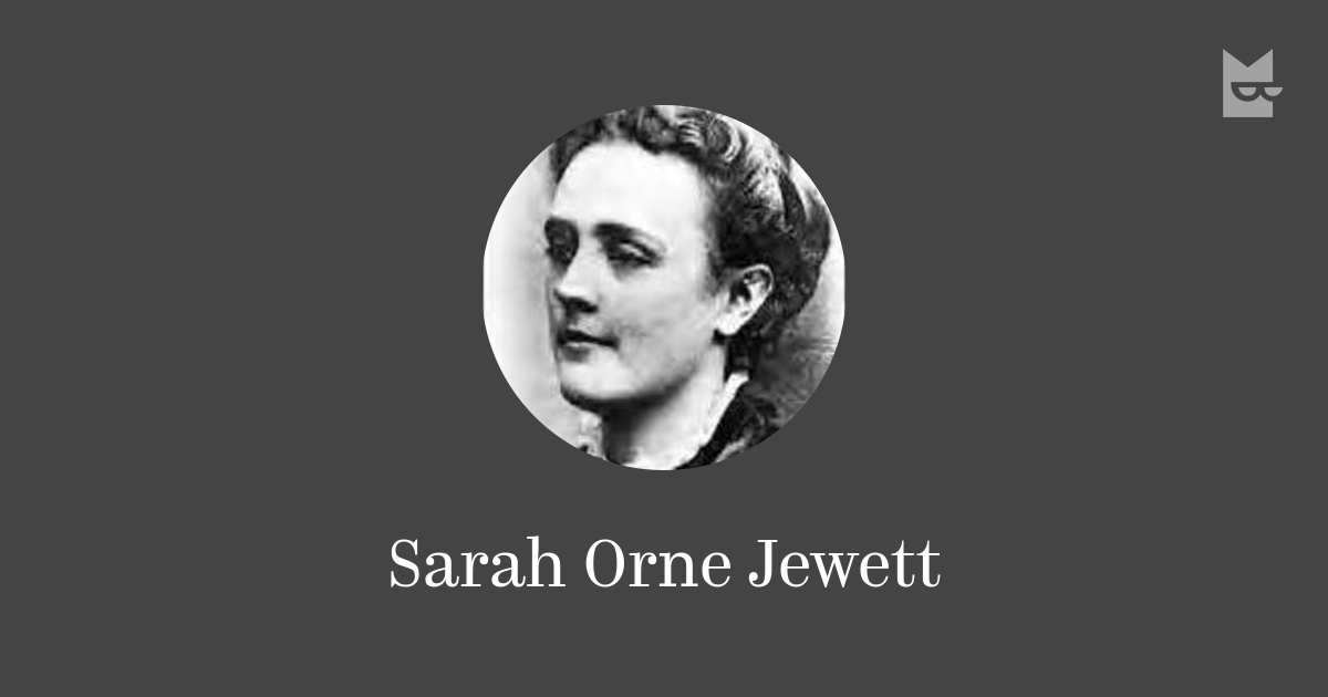 a biography of sarah orne jewett an american novelist American novelist biography/sarah-orne-jewett named as sarah orne jewett retrieved 9 october 2017 stated in sarah orne jewett 0 references.