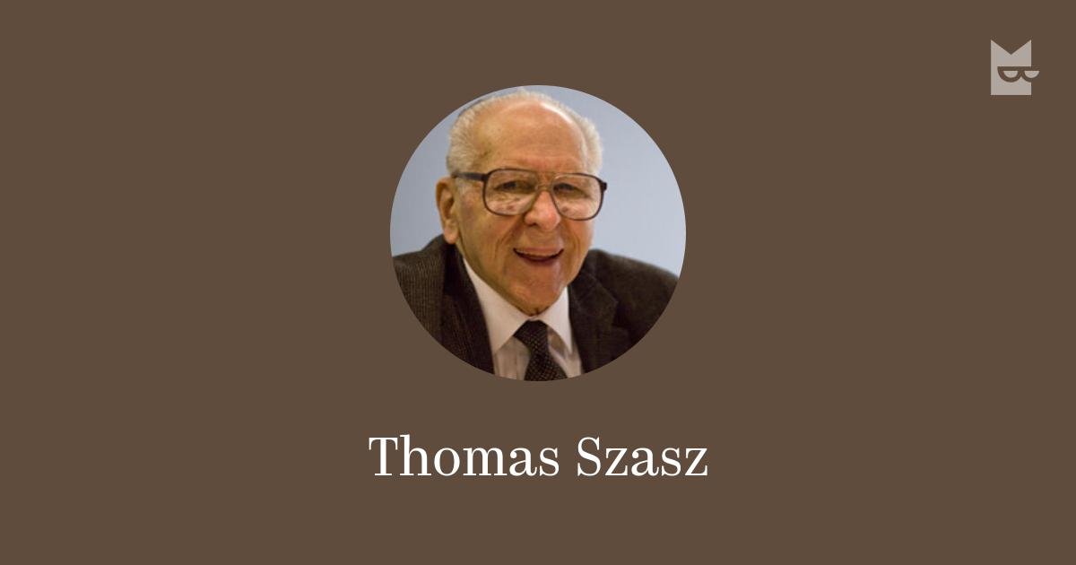 thomas szasz s the second skin the The myth of mental illness by thomas s szasz analogous to a disease of the skin or bone the second error in regarding complex psycho-social behavior.