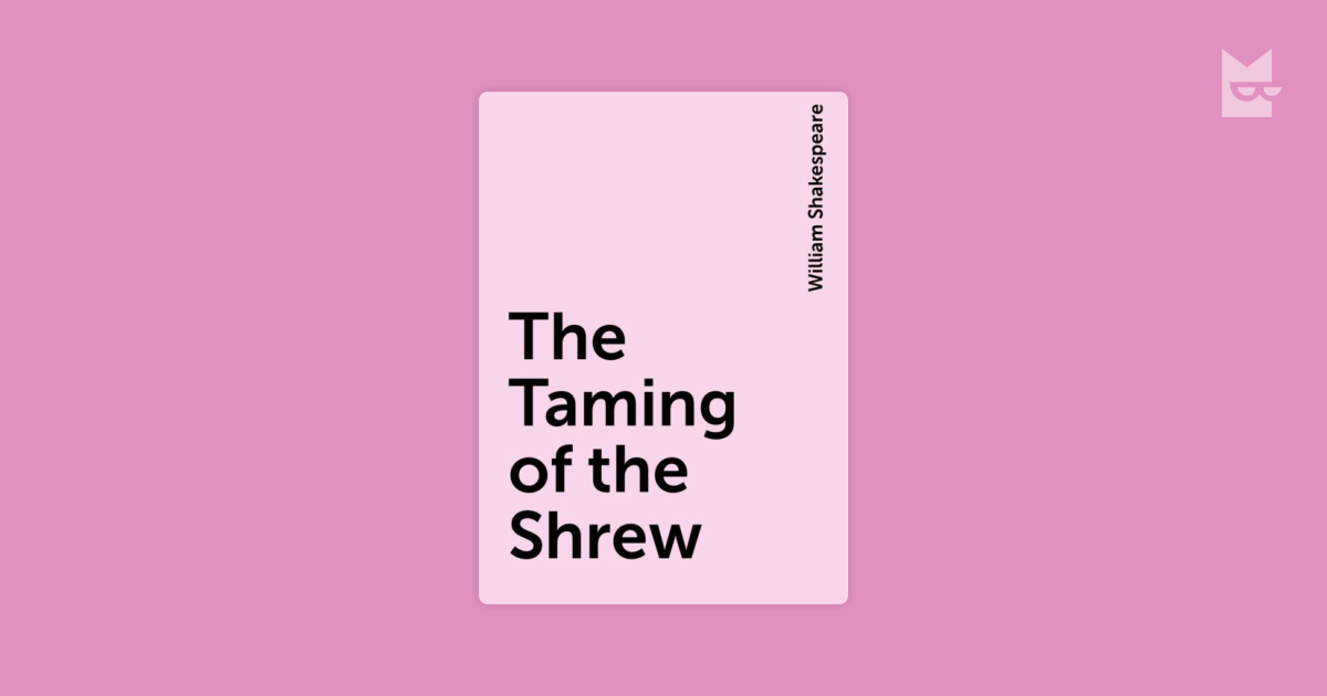 an overview of the taming of the shrew a play by william shakespeare The taming of the shrew was first published in the 1623 first folio, and that text is generally the source for subsequent editions the only complication is a 1594 quarto titled the taming of a shrew that is not ascribed to shakespeare and which has an uncertain relationship to the shrew.