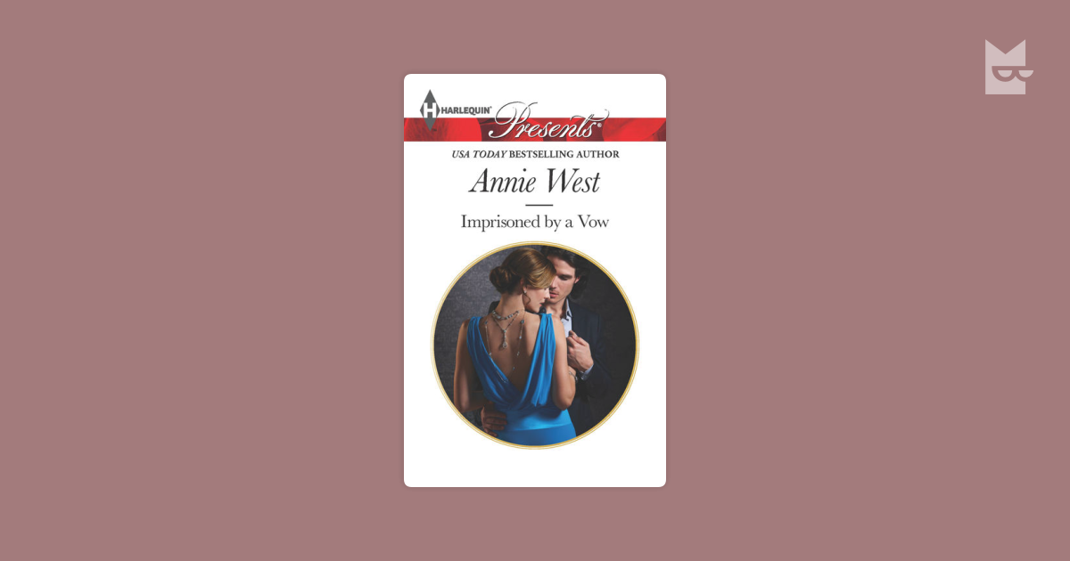 Imprisoned by a Vow by Annie West Read Online on Bookmate
