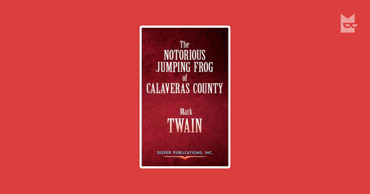 a review of the story the notorious jumping frog of calaveras county