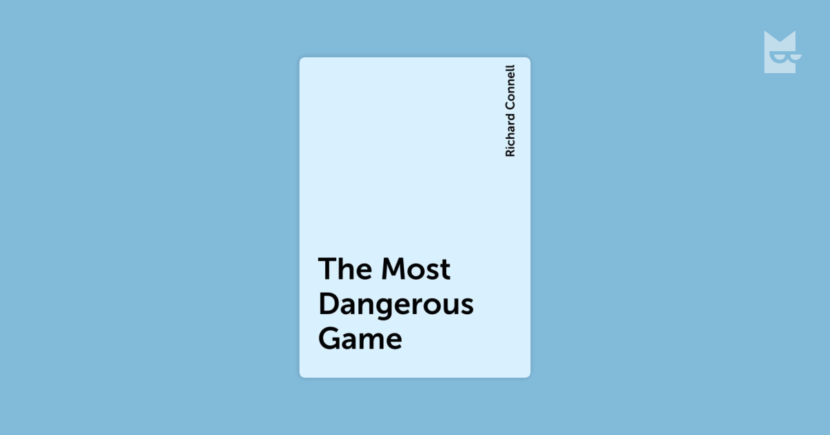 the most dangerous game by richard The most dangerous game download select format epub (epub) ereader (pdb) fictionbook2 (fb2) html - custom (zip)  ipod notes (zip) i like so many here read this in hs and have since read several stories and at least one book with the same plot the writer has to really be bad who can.