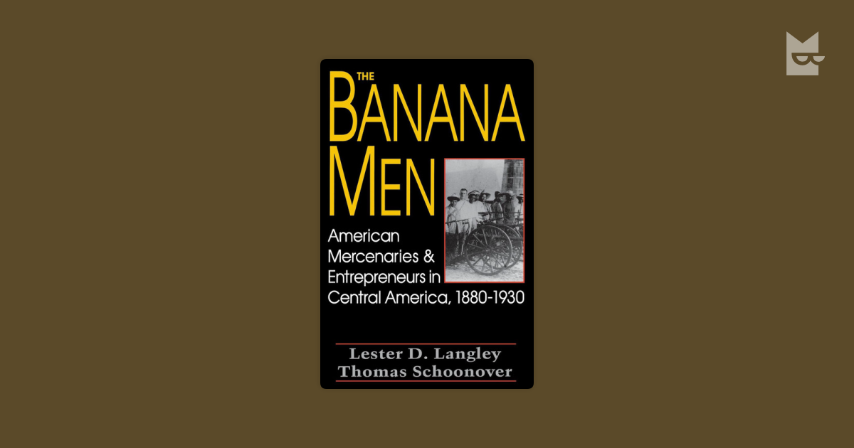 the influence of the banana men in central america The banana wars were the occupations, police actions, and interventions on the part of the united states in central america and the caribbean between the end of the spanish-american war in 1898 and the inception of the good neighbor policy in 1934.