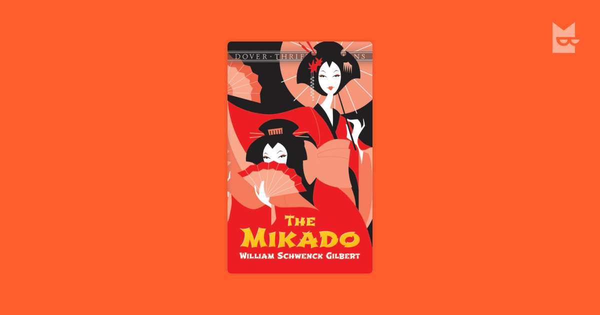 an analysis of the mikado by william schwenck gilbert William schwenck gilbert here you will find the poem the humane mikado of poet william schwenck gilbert the humane mikado a more humane mikado never did in japan exist to nobody second, i'm certainly reckoned a true philanthropist it is my very humane endeavour to make, to some extent, each evil liver a running river of harmless merriment.