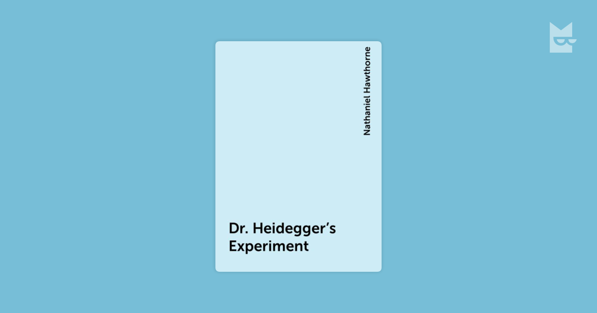 an analysis of nathaniel hawthornes story dr heideggers experiment