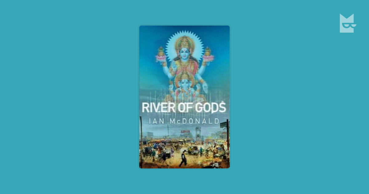gods work by ian mcdonald Ian mcdonald ian mcdonald is an award winning british science fiction author who is best known for his work set in developing nations, including the novels river of gods, brasyl and his chaga saga (describing the aids crisis in africa.