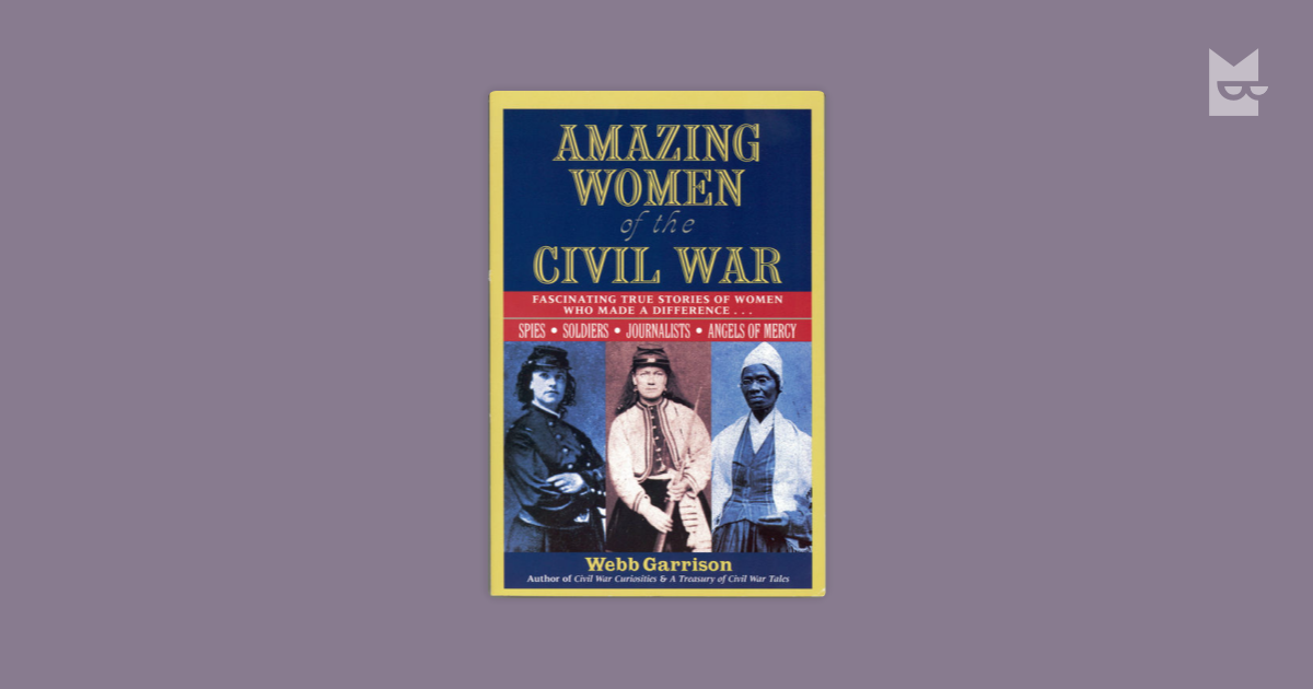 women and the civil war essay Civil war has been one of the most debated topics of the past century, especially in the american history since the intertwining of the underlying causes some of the best college essays have backed this reason with a plethora of justifications as to how the circumstances leading to the war unfolded.