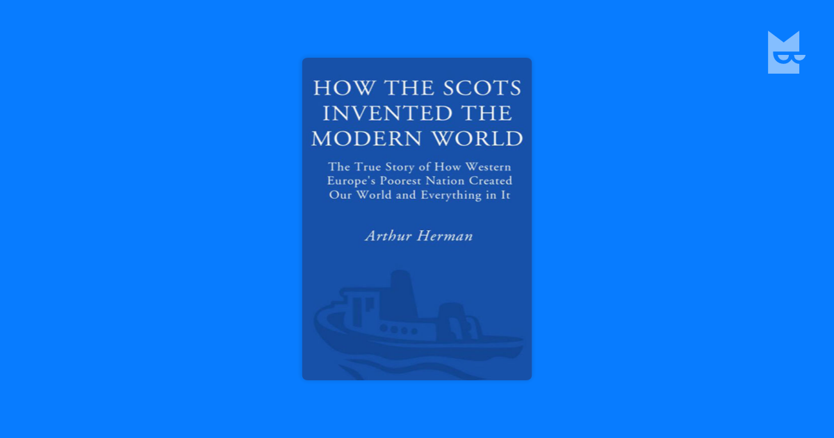the scots invention of the modern world