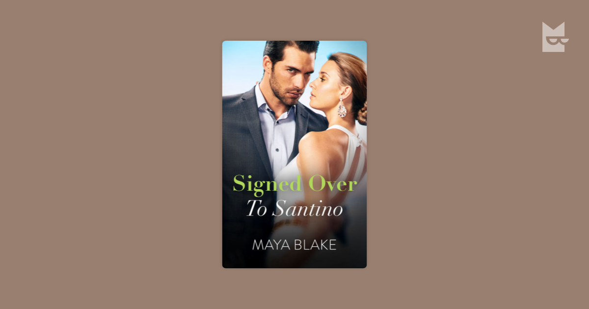 Signed Over to Santino by Maya Blake Read Online on Bookmate