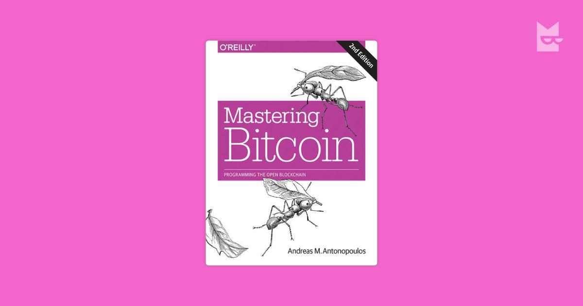 Mastering Bitcoin Programming The Open Blockchain Antonopoulos