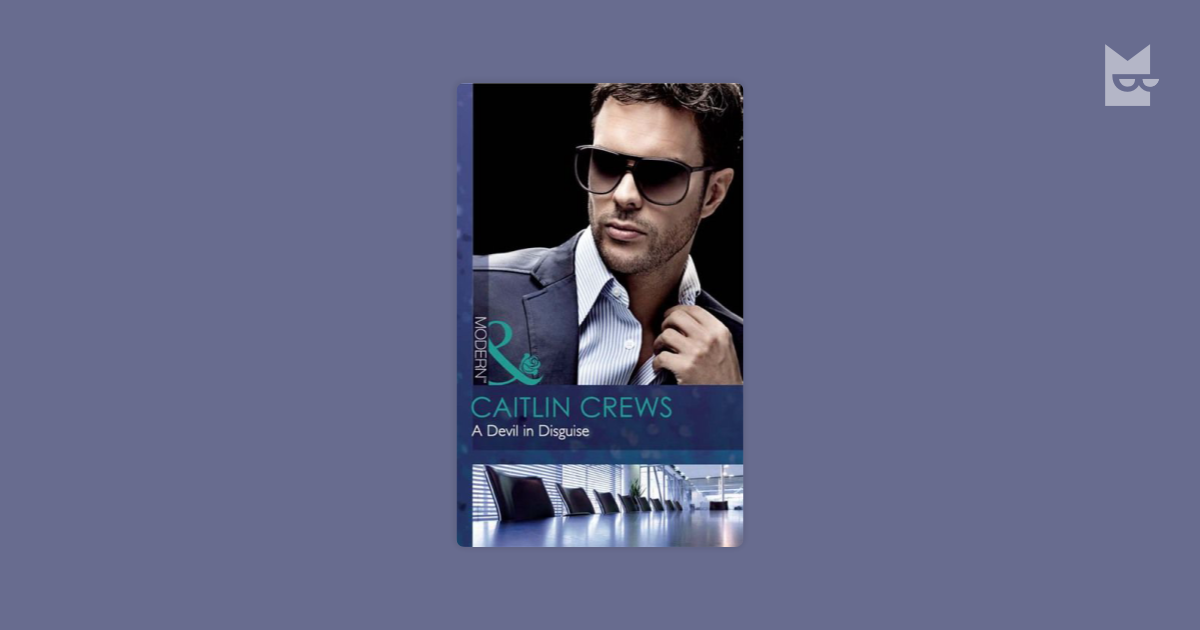 A Devil in Disguise by Caitlin Crews Read Online on Bookmate