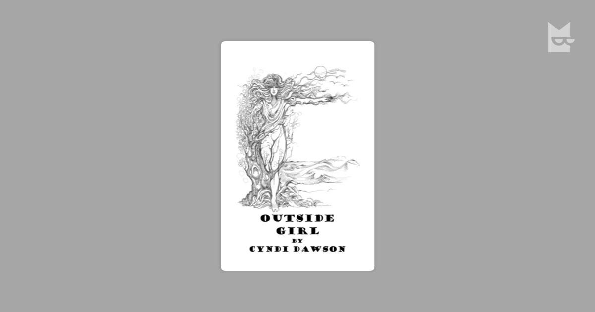 Outside Girl By Cyndi Dawson Read Online On Bookmate