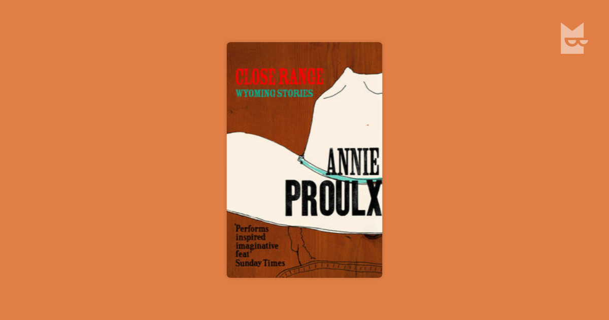 close range brokeback mountain and other stories proulx annie