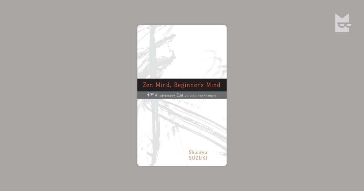 a critical book review on zen mind beginners mind by shunryu suzuki Buy the paperback book zen mind, beginner's mind by shunryu suzuki at indigoca, canada's largest bookstore + get free shipping on religion and spirituality books over $25 in the beginner''s mind there are many possibilities, but in the expert''s there are few.