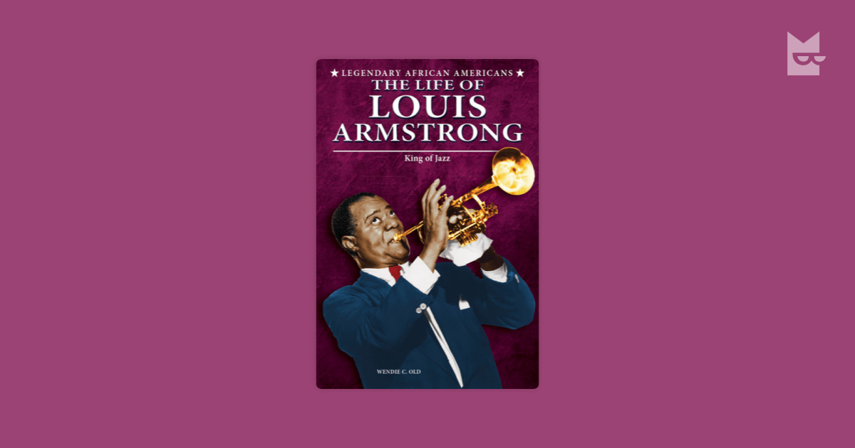 the life and times of louis armstrong