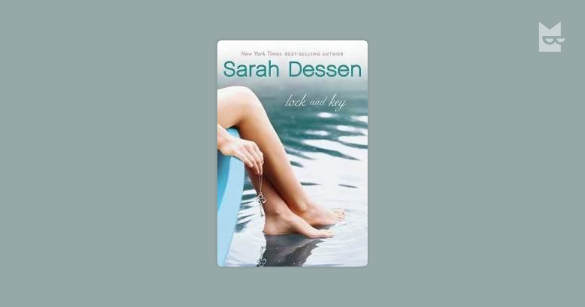 bookreport lock key by sarah A few words about book author sarah dessen is one of the most popular writers for young adults she is the #1 new york times of course not best of all, if after reading an e-book, you buy a paper version of lock and key read the book on paper - it is quite a.