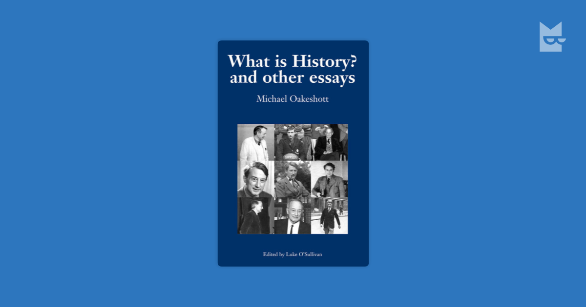 michael oakeshott on history and other essays A review of: michael oakeshott, what is history and other essays, the european legacy, 11:7, 2006, 749.