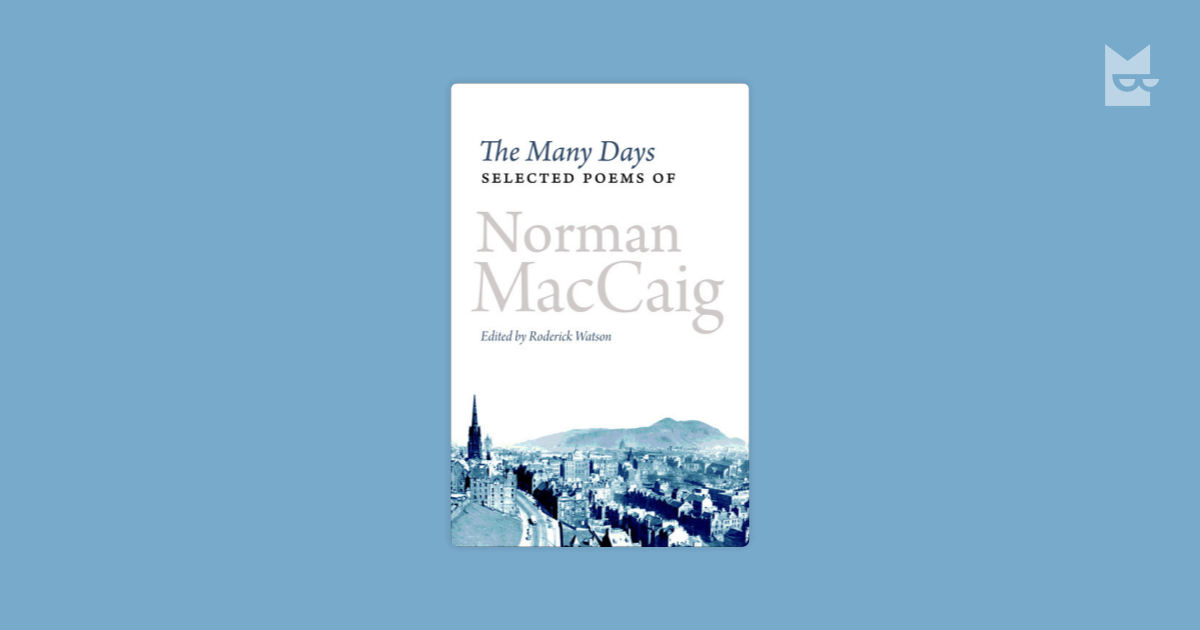 """the aspects of human nature in visiting hour a poem by norman maccaig As marvelous 30 the poem just preceding """"a rich hour"""" in the  and exhilarating poem by a poet immersed in nature  on norman maccaig,."""
