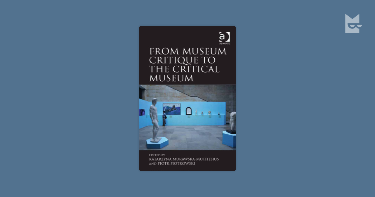 museum critique Book your tickets online for british museum, london: see 59,882 reviews, articles, and 25,473 photos of british museum, ranked no2 on tripadvisor.