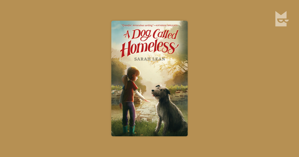 A Dog Called Homeless By Sarah Lean Read Online On Bookmate