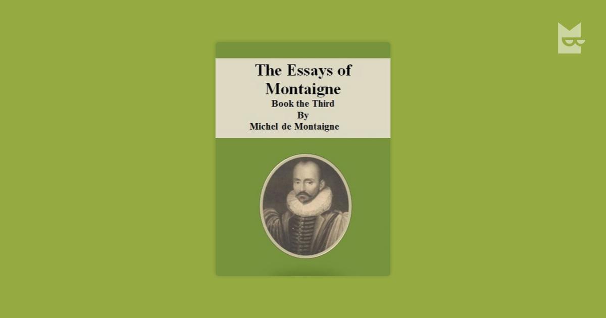 michel de montaigne book of essays —portrait of michel eyquem de montaigne (1533–92) (oil on canvas), french school, (17th century) / private collection / bridgeman images photo illustration by andrea heiss.