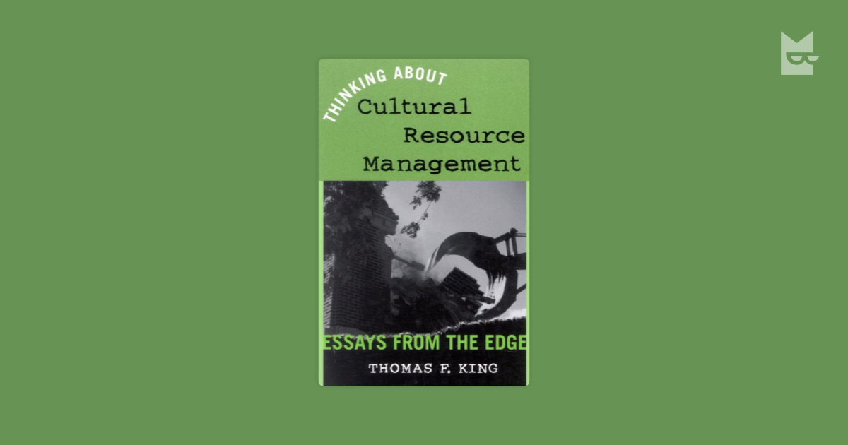 cultural edge essay from management resource thinking Read this article on questia academic journal article southeastern archaeology thinking about cultural resource management: essays from the edge/thinking about significance.