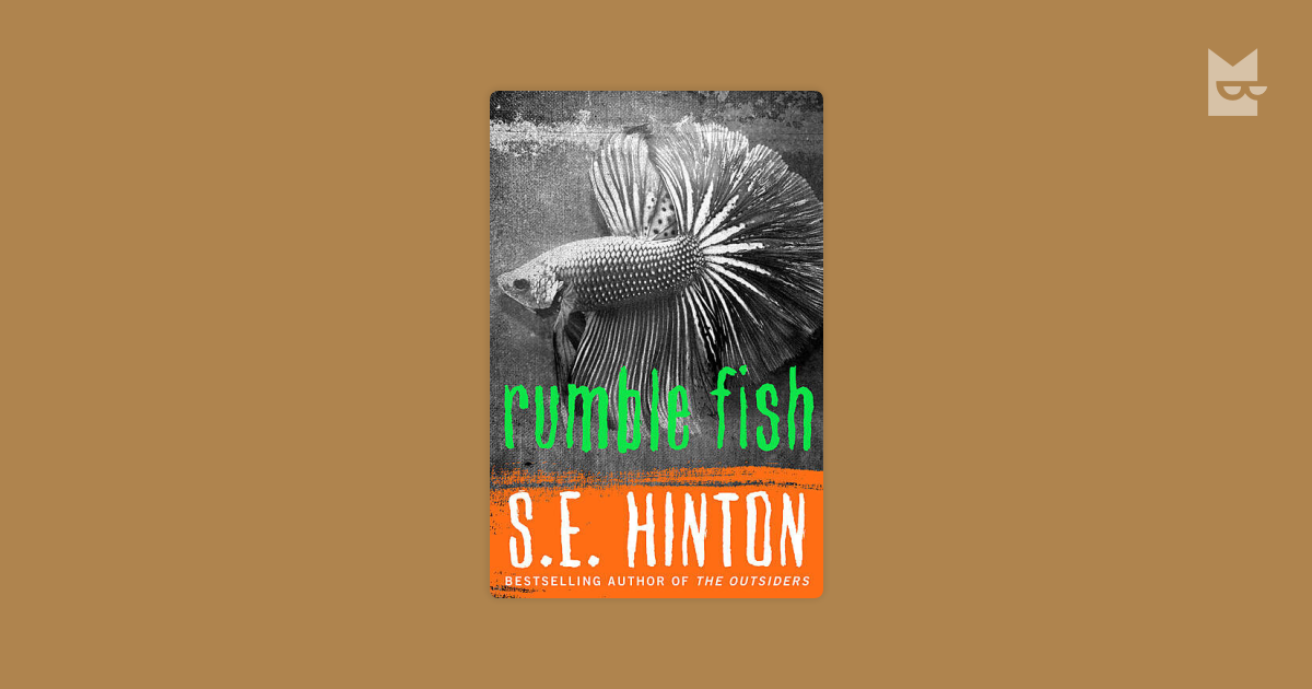 book review s e hinton s rumble fish Hinton is the author of nine books and has received over 25 awards from those books she wrote her first book the outsiders at age sixteen and has received a lot of praise from it  rumble fish , her second book , has also received numerous amounts of praise.