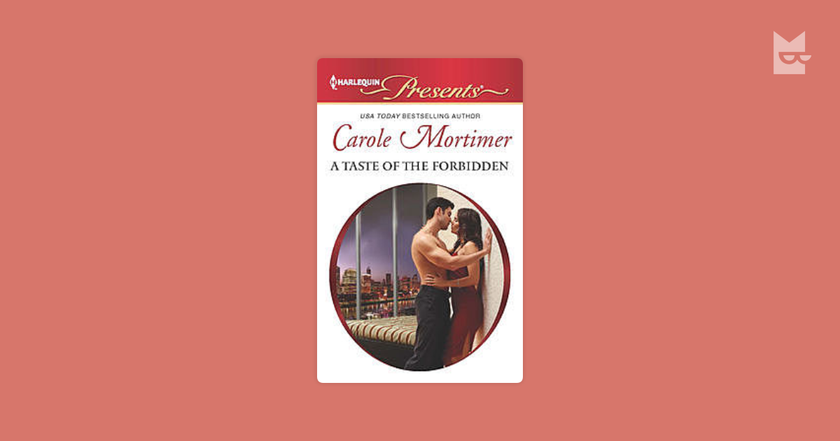 A Taste of the Forbidden by Carole Mortimer Read Online on