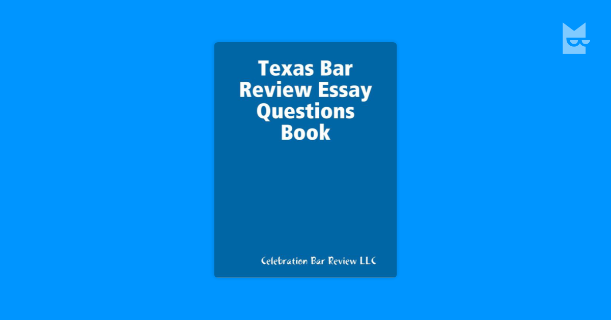 tx bar exam essays Texas essay exam the texas essay exam consists of 12 essay questions to be completed in two, 3-hour sessions, with each session covering 6 questions.