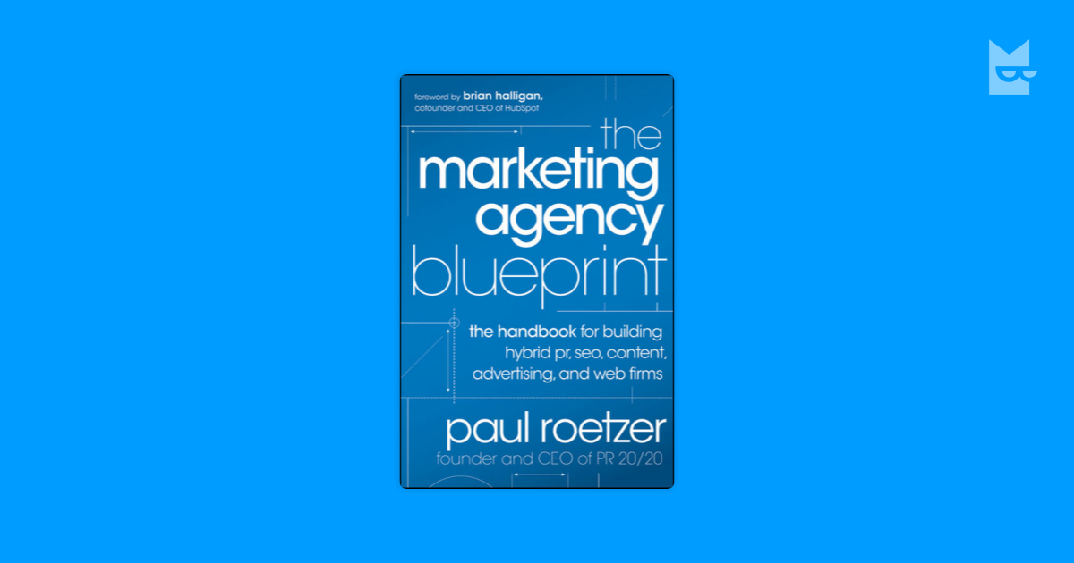The marketing agency blueprint the handbook for building hybrid pr the marketing agency blueprint the handbook for building hybrid pr seo content advertising and web firms by paul roetzer bookmate malvernweather Image collections