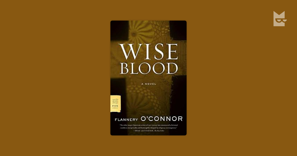 an analysis of sexuality in wiseblood in the novel wiseblood by flannery oconnor Love & sex home & garden sin and symbolism in flannery o'connor's wise blood it's hard to imagine anyone failing to see what lies at the heart of the book.
