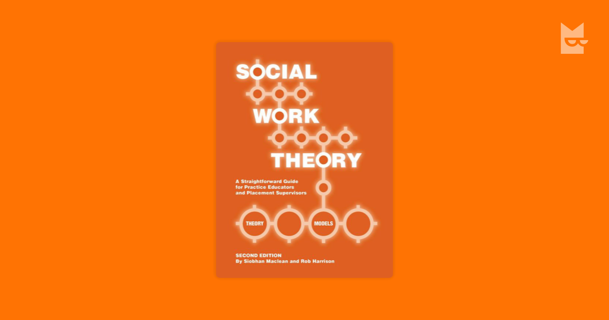social thoery for practice Simmons school of social work (ssw) is the oldest school of clinical social work in the country since 1904 we have trained social workers for clinical practice, working to strengthen the functioning of individuals, families, groups and communities.