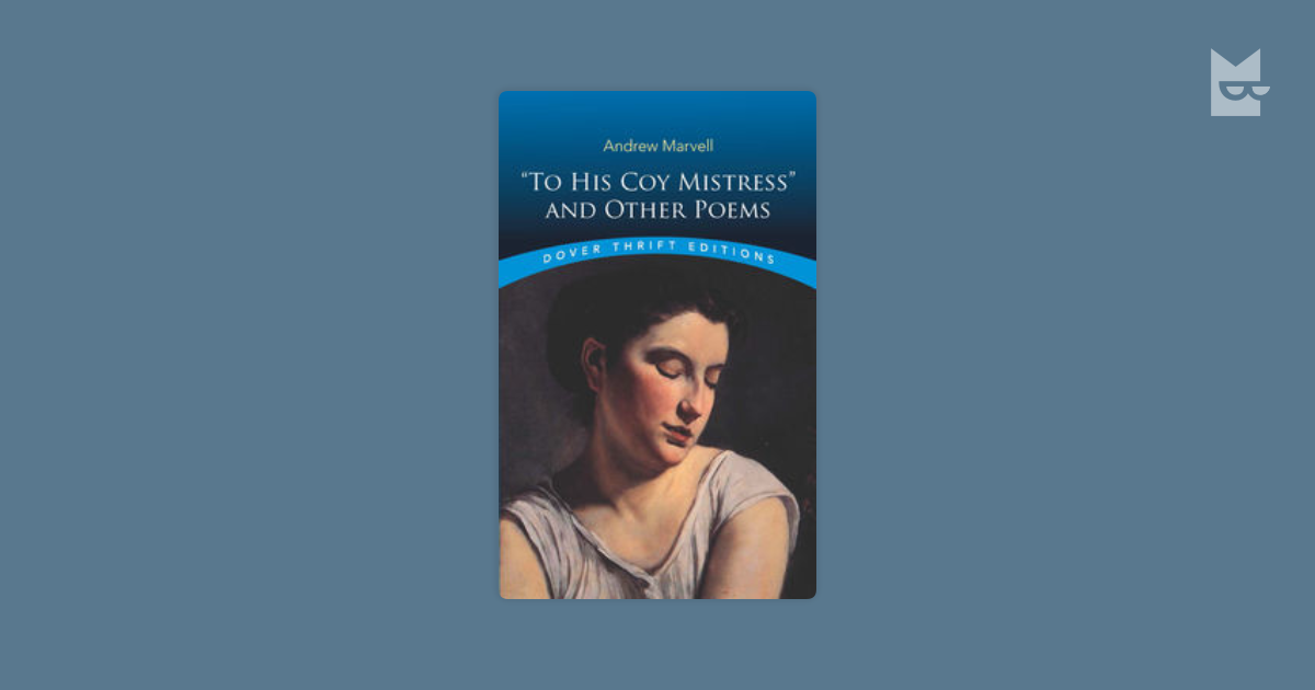 ndrew marvells to his coy mistress and carol ann duffys valentine essay Mistress' by andrew marvell, exemplifies the seize the day theme the cyclical, life symbolizing river, the water flowing by like juxtapositioning of the two views of time enhance his argument and to convince to accept his offer by telling her of his long-term.