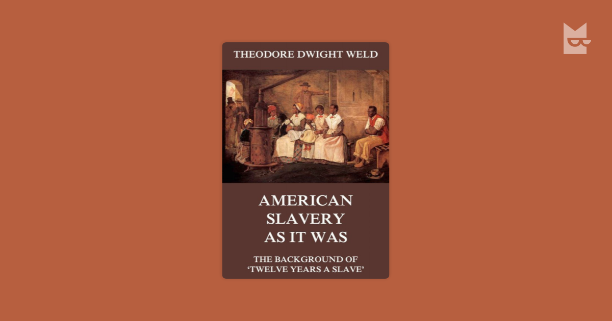 an analysis of the views on slavery by theodore dwight weld and william lloyd garrison The south and the slavery controversy supported william lloyd garrison's religious revivalist theodore dwight weld.