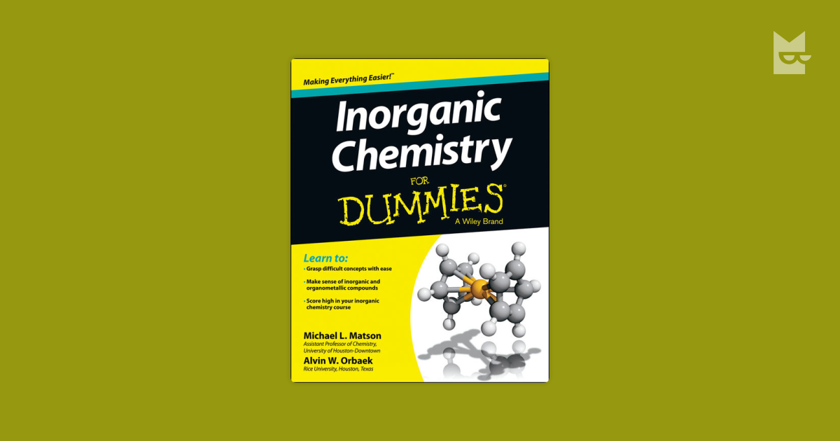 Inorganic Chemistry For Dummies Read The Online Book By Alvin WOrbaek Michael Matson On Bookmate