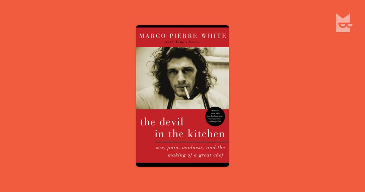 The Devil In The Kitchen Marco Pierre White Chitat Knigu Onlajn Na Bookmate