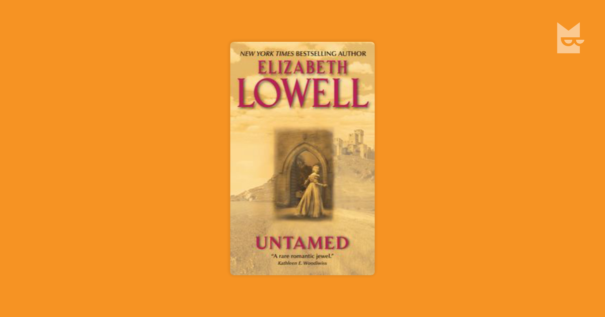 Untamed by Elizabeth Lowell Read Online on Bookmate